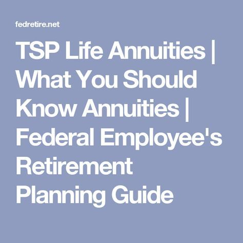 Tsp Life Annuities What You Should Know Annuities Federal