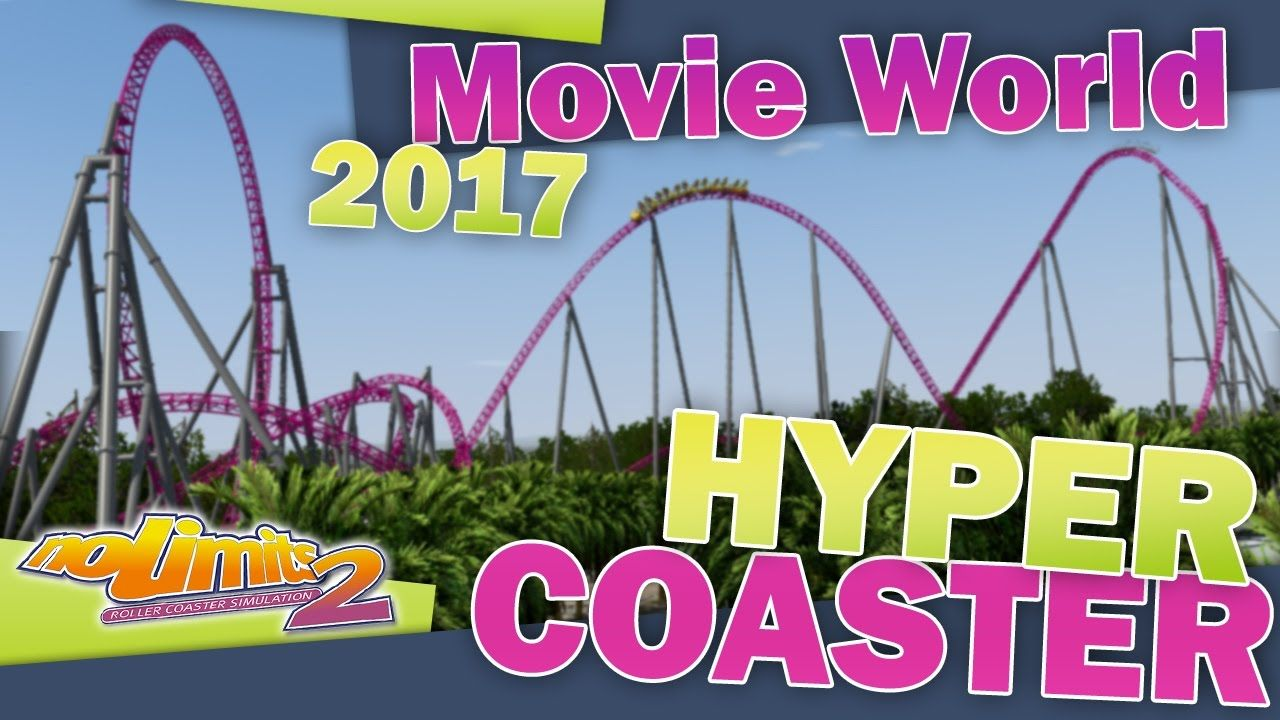 Nl2 Hyper Coaster Movie World Australia 2017 Roller Coasters