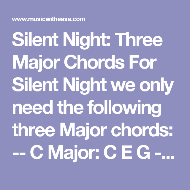 Silent Night Three Major Chords For Silent Night We Only Need The