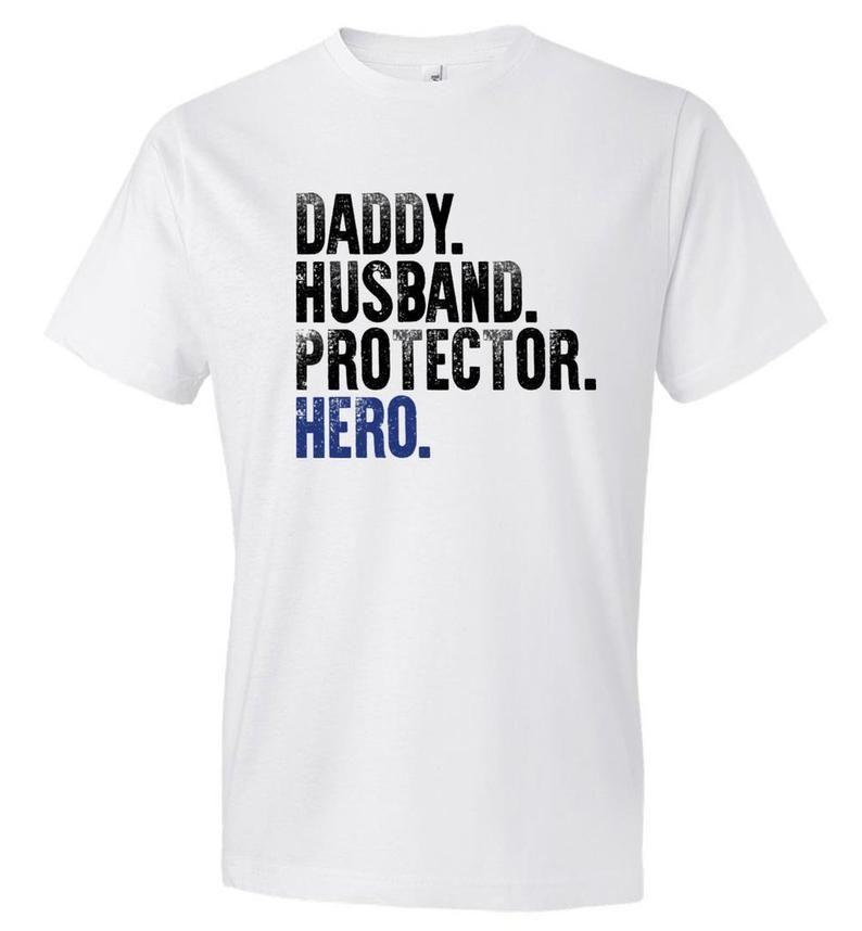 Daddy husband protector hero police dad shirt husband