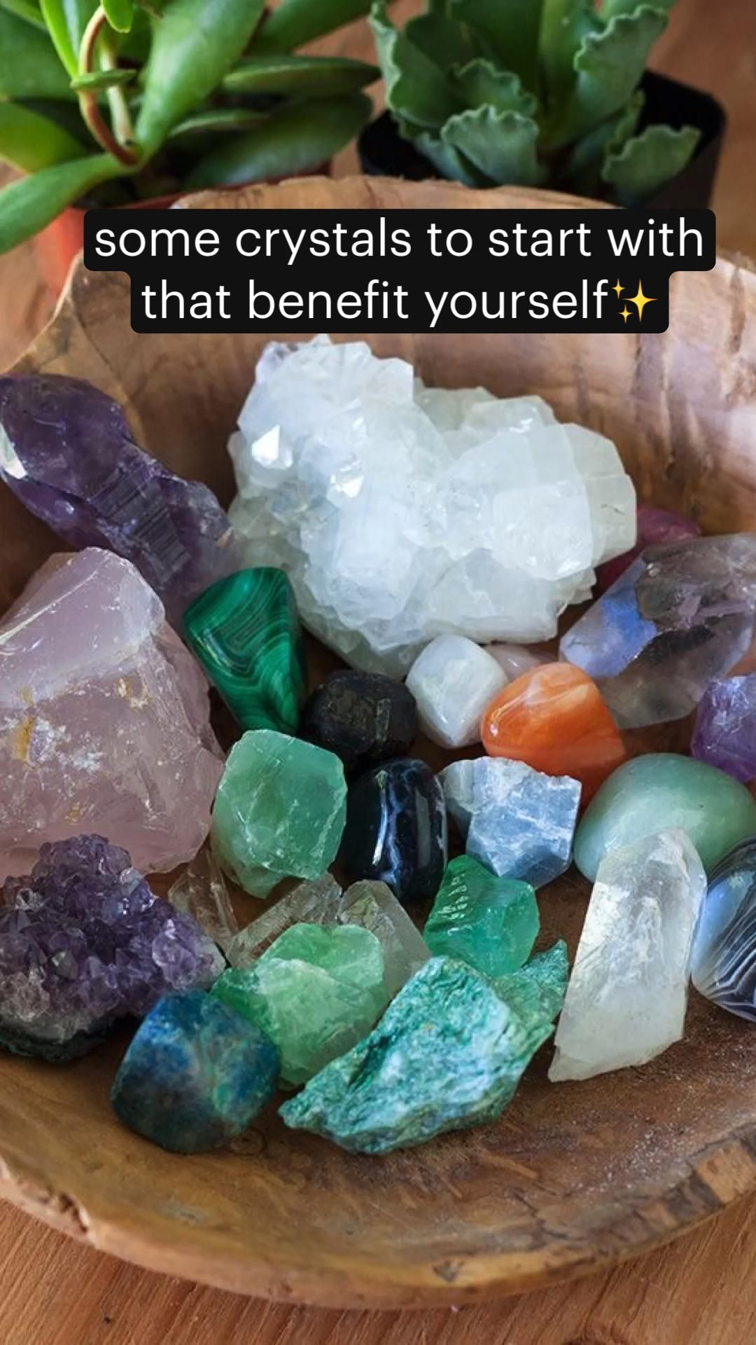 some crystals to start with that benefit yourself✨