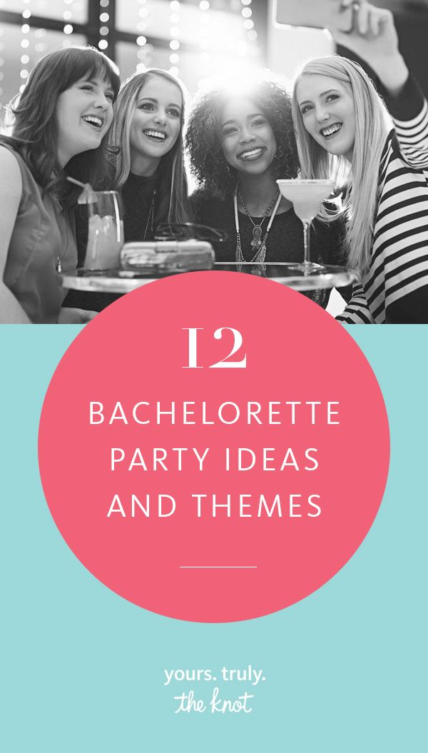 21 Bachelorette Party Themes And Ideas For Every Type Of Bride Bachelorette Party Bachelorette Bachelorette Party Shirts