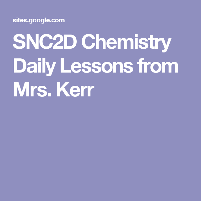 SNC2D Chemistry Daily Lessons from Mrs. Kerr | Grade 10 ...