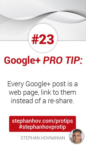 #stephanhovprotip | Google+ Pro Tip #23: Every Google+ post is a web page, sometimes it's best to link directly to them instead of resharing the post. Get more at http://stephanhov.com/protips #googleplus