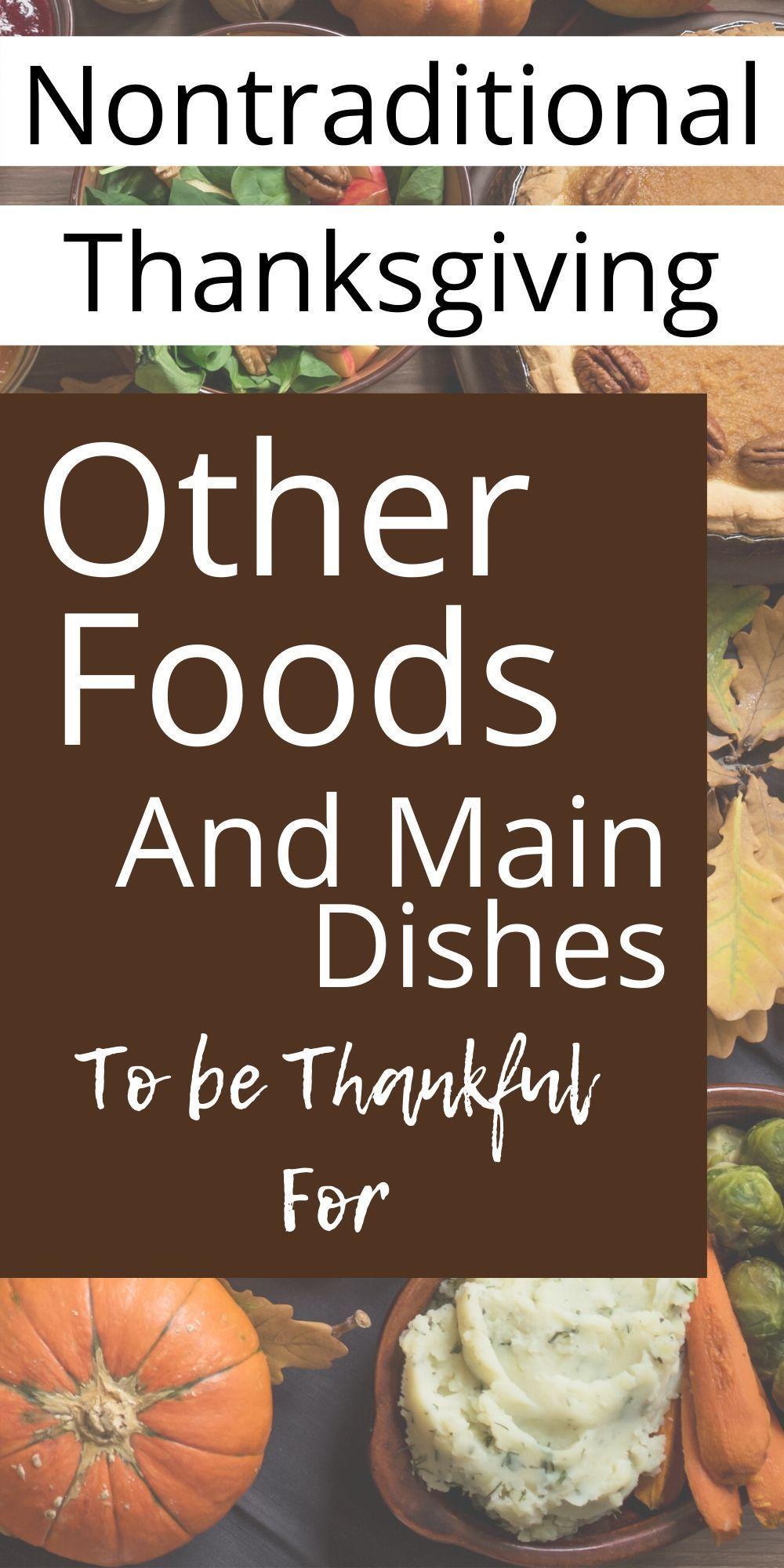 Non Traditional Thanksgiving Dinner Ideas It Doesn T Have To Be Turkey Manda J In 2020 Traditional Thanksgiving Dinner Thanksgiving Dinner Traditional Turkey Recipes