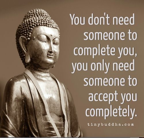 Someone To Complete You Buddhism Buddha Quote Quotes Buddha Simple Buddha Quotes About Love