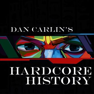 Subscribe on android to dan carlin's hardcore history