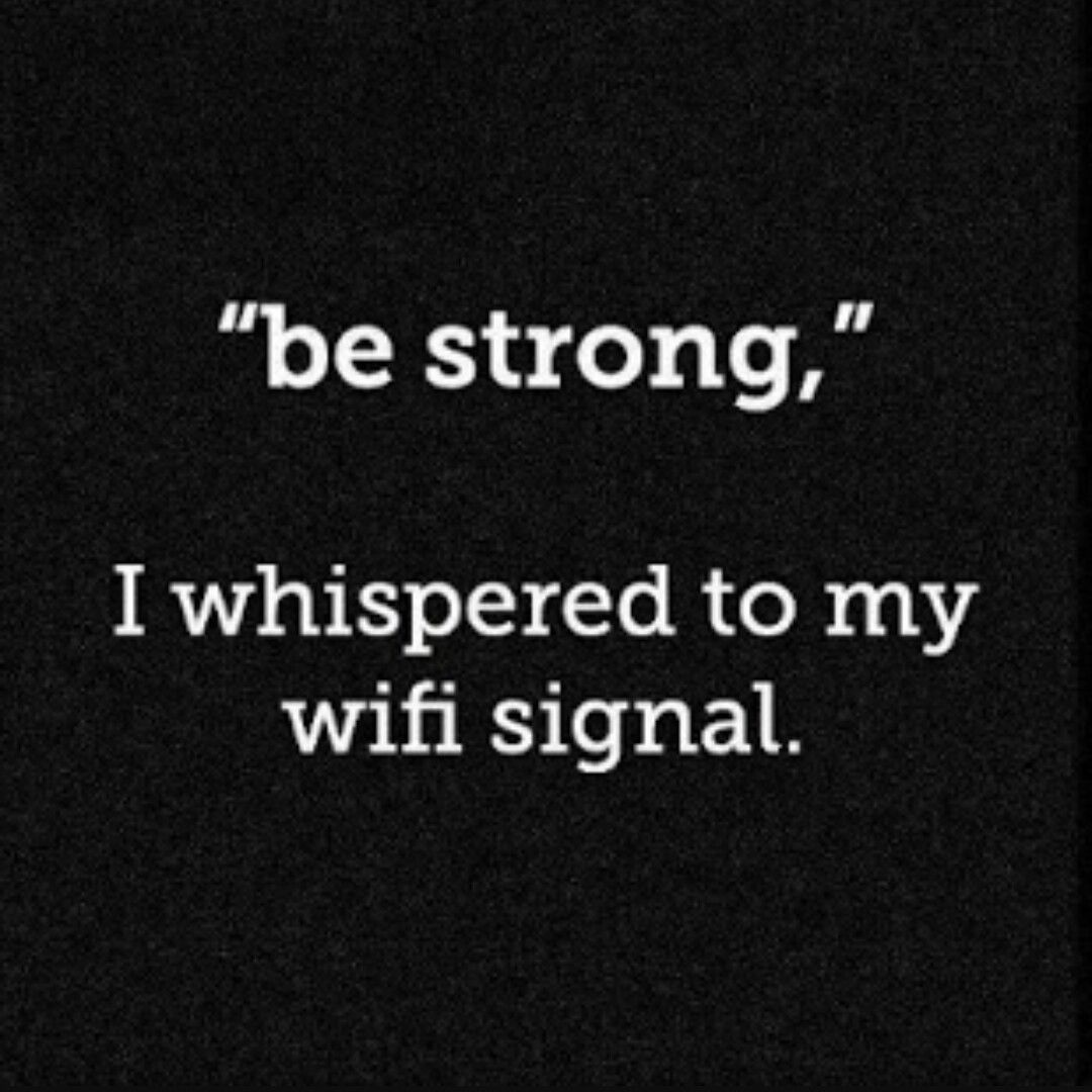 Funny Quotes About Bad Wifi Funny Quotes Words Funny