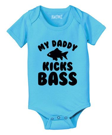 Look what I found on #zulily! Heather Turquoise 'My Daddy Kicks Bass' Bodysuit - Infant #zulilyfinds