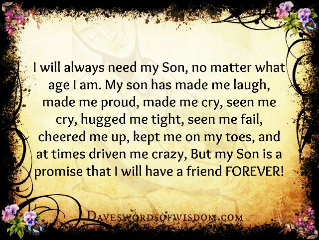 I Will Always Need My Son No Matter What Age I Am With Images