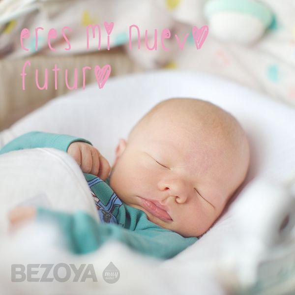Eres Mi Nuevo Futuro Frases Para Bebes Te Amo Mi Bebe Y Bebe