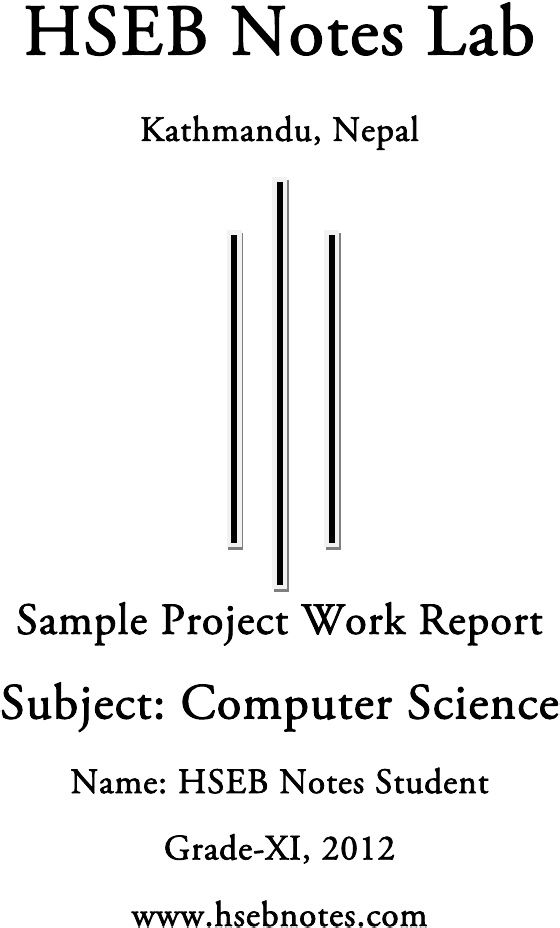 Computer Science Project Work, Grade 11 - HSEB NOTES Projects to - science project report