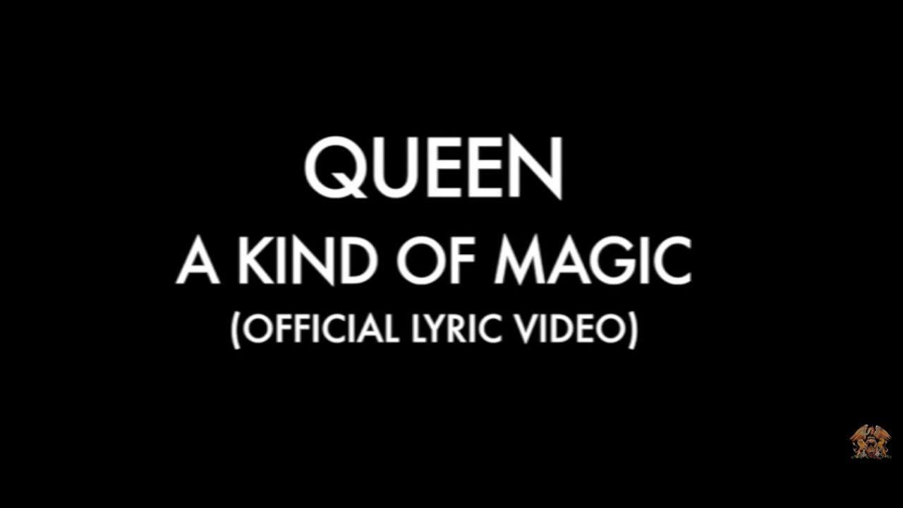 A Kind Of Magic Official Lyric Video A Kind Of Magic Queen Lyrics Queen Videos