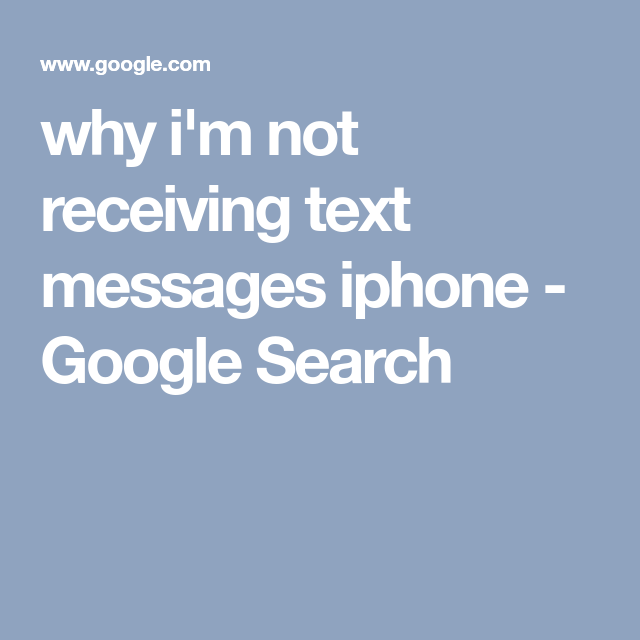 why i'm not receiving text messages iphone - Google Search