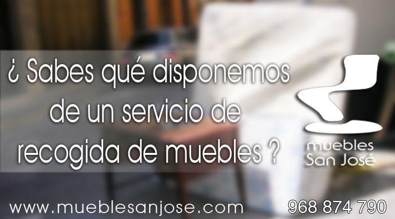 ¿sabías que Muebles San José, en San Jose de la Vega dispone servicio de recogida de muebles
