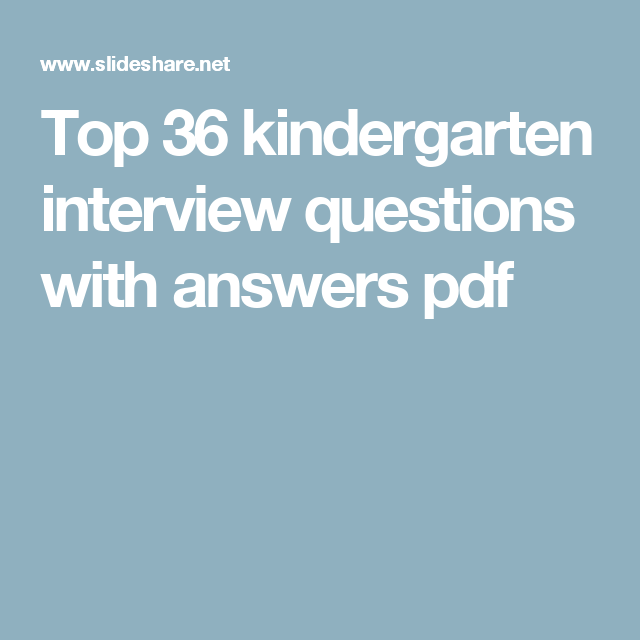 top 36 kindergarten interview questions with answers pdf abu dhabi