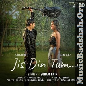 Jis Din Tum 2020 Indian Pop Mp3 Songs Download In 2020 Latest Song Lyrics Bollywood Songs New Hindi Songs