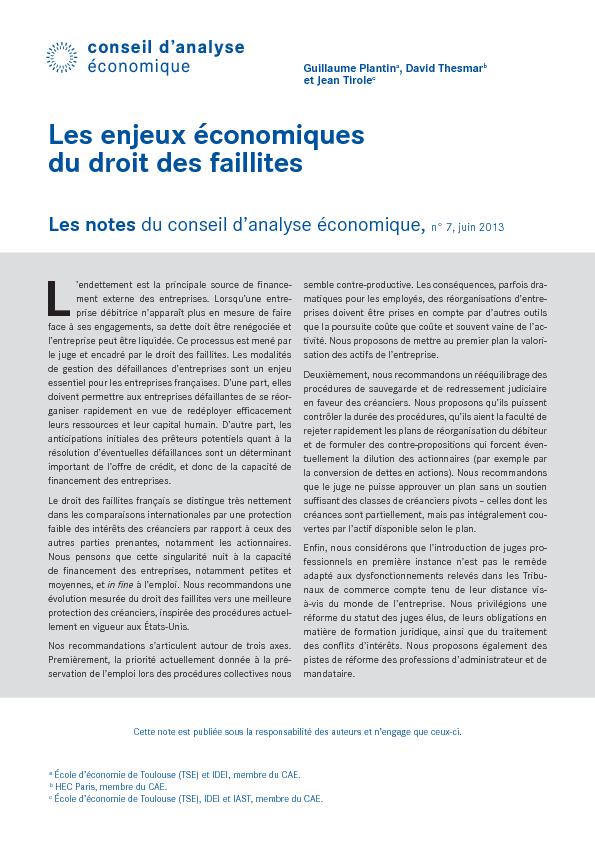 Les enjeux économiques du droit des faillittes par Guillaume Plantin, David Thesmar et Jean Tirole, note du Conseil d'analyse économique, juin 2013  http://www.cae-eco.fr/Les-enjeux-economiques-du-droit-des-faillites.html