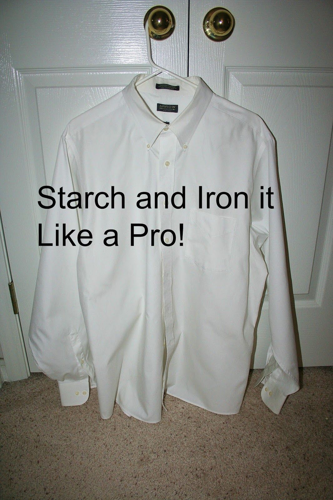 How To Starch And Iron A Dress Shirt It Is Not A Big Deal Just