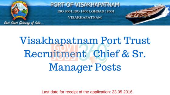 Visakhapatnam Port Trust - Chief & Sr. Manager Posts
