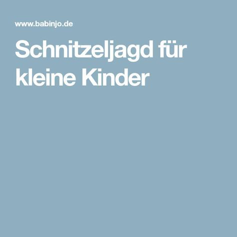 Photo of Schnitzeljagd für kleine Kinder