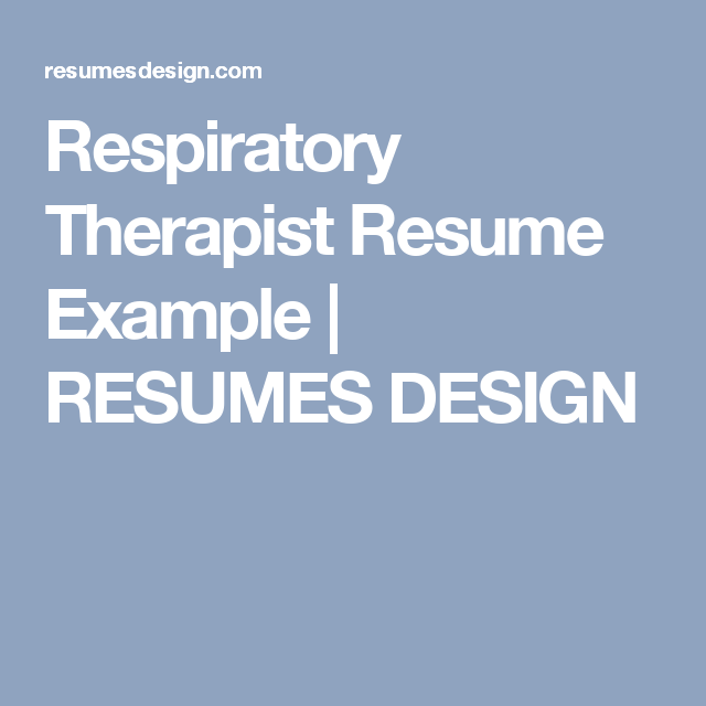 Respiratory Therapist Resume Example  Resumes Design  Resume
