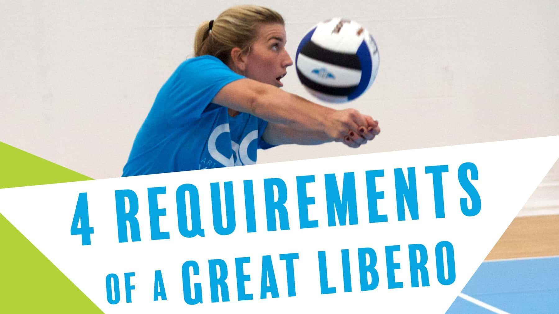 4 Requirements Of A Great Libero Coaching Volleyball Volleyball Volleyball Drills