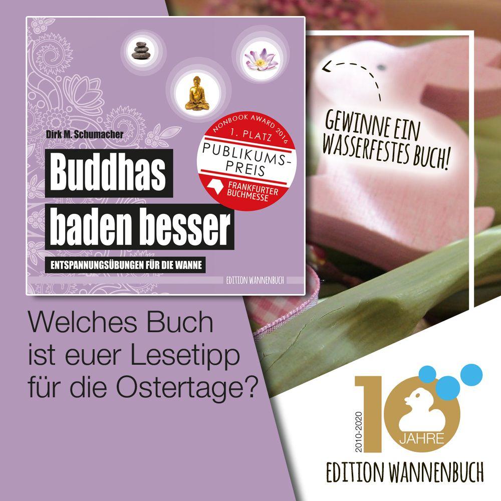 +++ #Gewinnspiel / 10 Jahre Edition #Wannenbuch +++ Heute: #Buddhas baden #besser - #Entspannungs-Übungen für die #Wanne. #Wasserfest wie alle #Wannenbücher. Welches #Buch ist euer #Lesetipp für die #Ostertage? Wer gewinnen möchte, beantwortet auf Facebook oder Instagram die Frage. #baden #lesen #buch #buecher #entspannung #badenundlesen #10jahrewannenbuch #meditation #entspannung