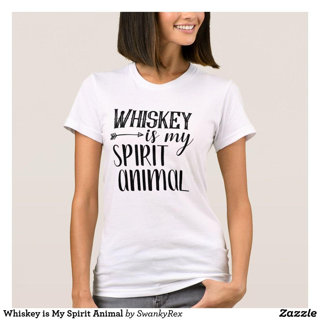 9bb572a6fcb Whiskey is My Spirit Animal T-Shirt