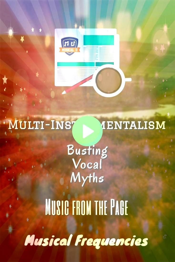 Busting Vocal Myths Music from the Page and Musical Frequencies  MultiInstrumentalism Busting Vocal Myths Music from the Page and Musical Frequencies   Enjoy this free mu...