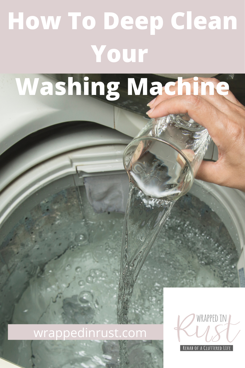 How To Deep Clean Your Washing Machine So It Keeps
