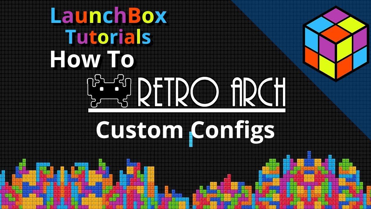 RetroArch Custom Configs - LaunchBox Feature Specific