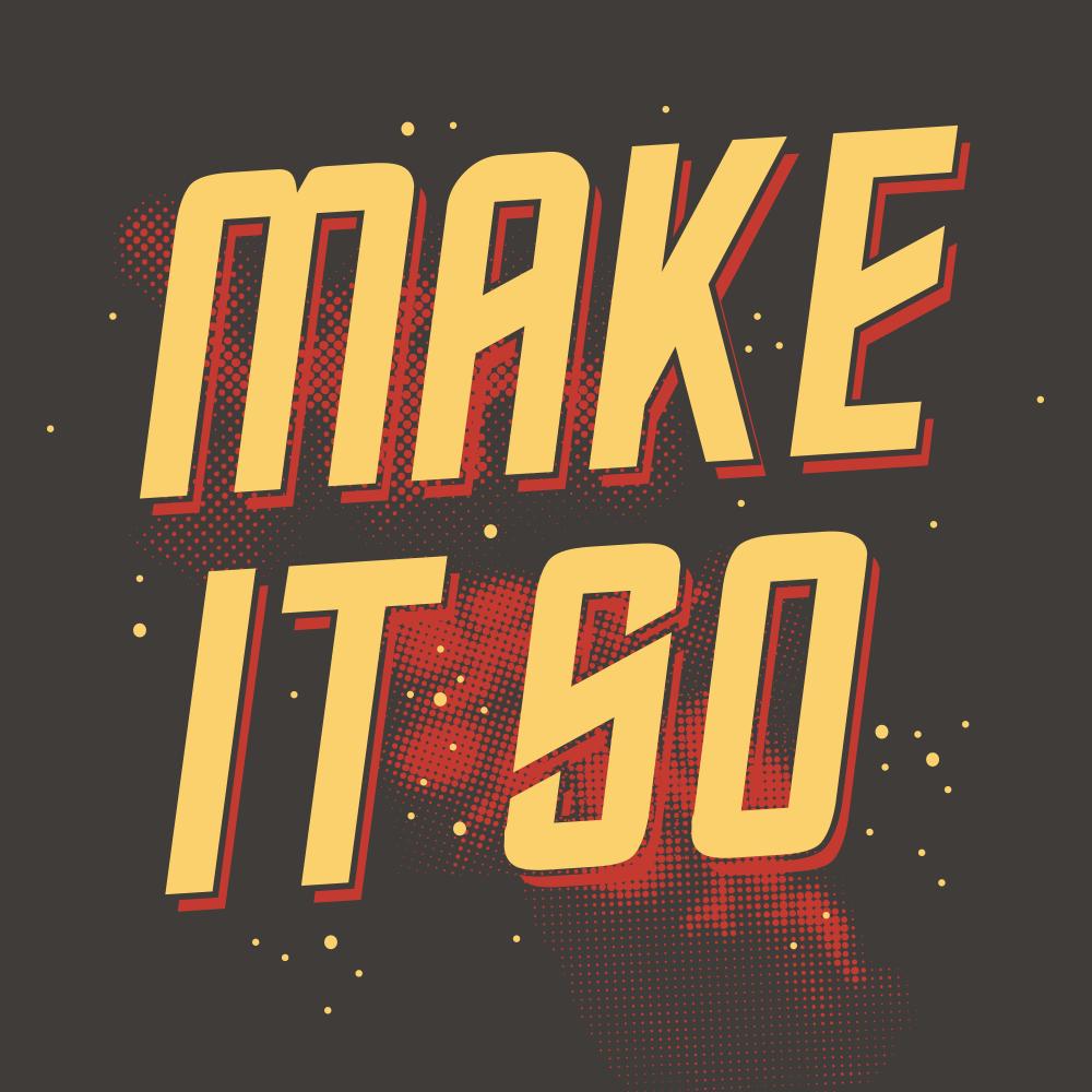 Make It So TShirt Funny tshirts, Geek tee shirts,