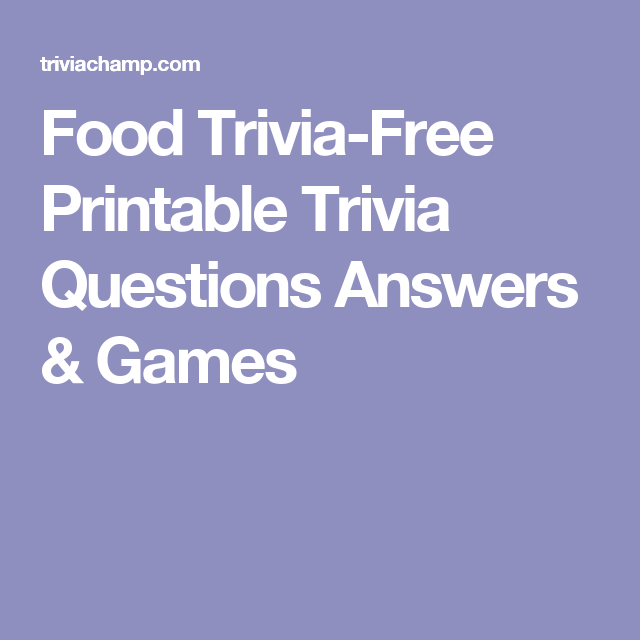 image relating to Food Trivia Questions and Answers Printable titled Meals Trivia-Absolutely free Printable Trivia Issues Methods Online games