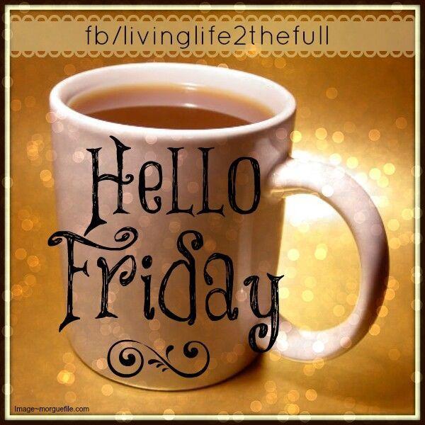 Hello Friday Hello Friday Good Morning Coffee Gif Good Morning Coffee