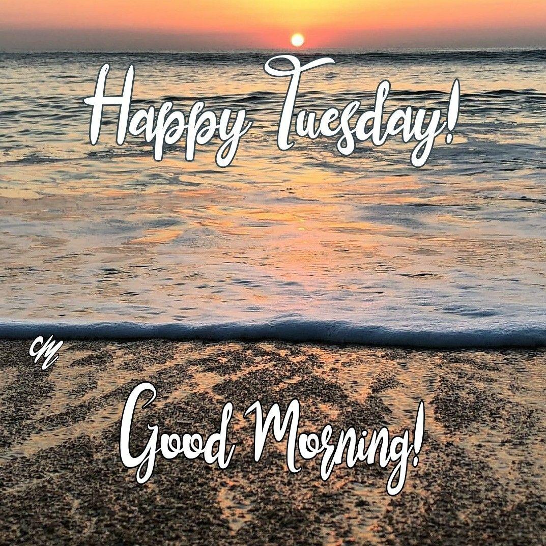 Good Morning Happy Tuesday Sunrise Sunrises Beaches Waves Goodmorningworld Goodmorningpost Gm Gmw Happy Tuesday Meme Good Morning World Beach Quotes