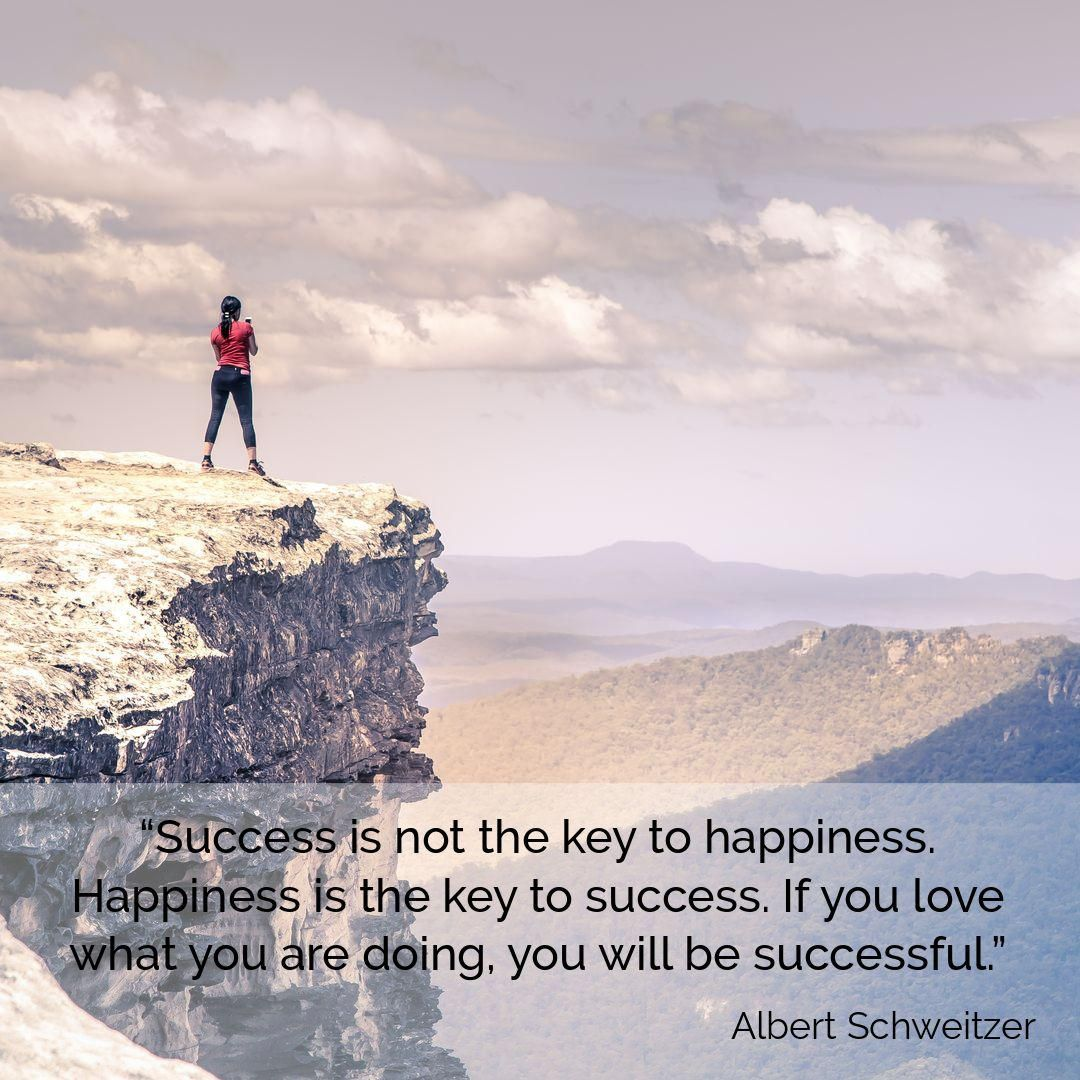 Success is not the key to the happiness albert