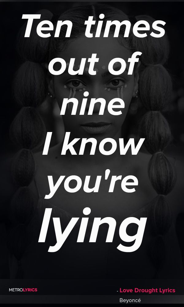 6a64782e2 Beyonce - Love Drought Lyrics and Quotes Ten times out of nine