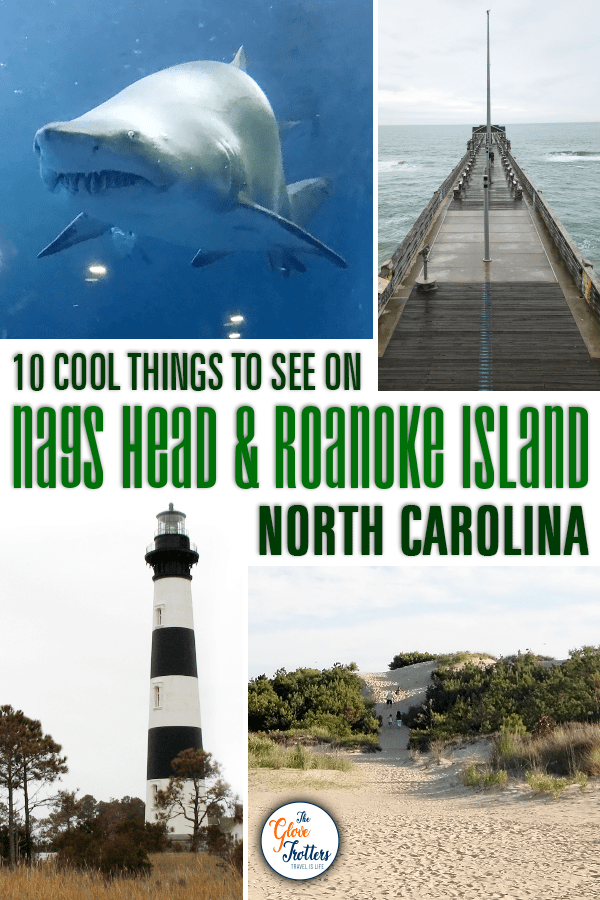 10 Things On Nags Head Roanoke Island Nc The Glovetrotters Outer Banks North Carolina Vacation Roanoke Island North Carolina Vacations