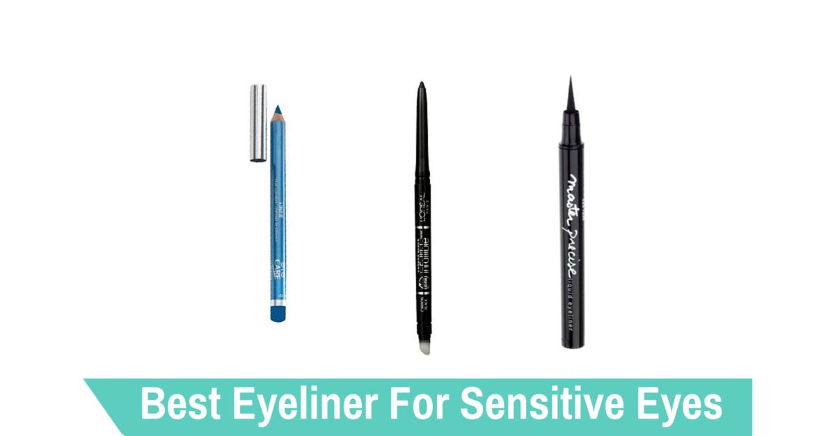 Best Eyeliner For Sensitive Eyes Of 2017 Makeup for