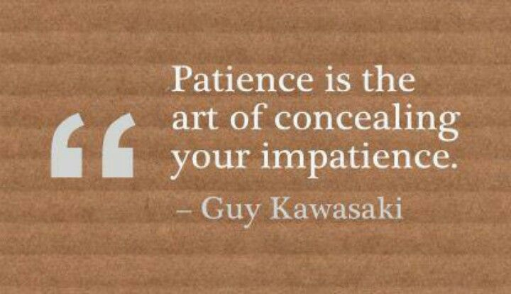 I think that's called selfcontrol. Patience quotes