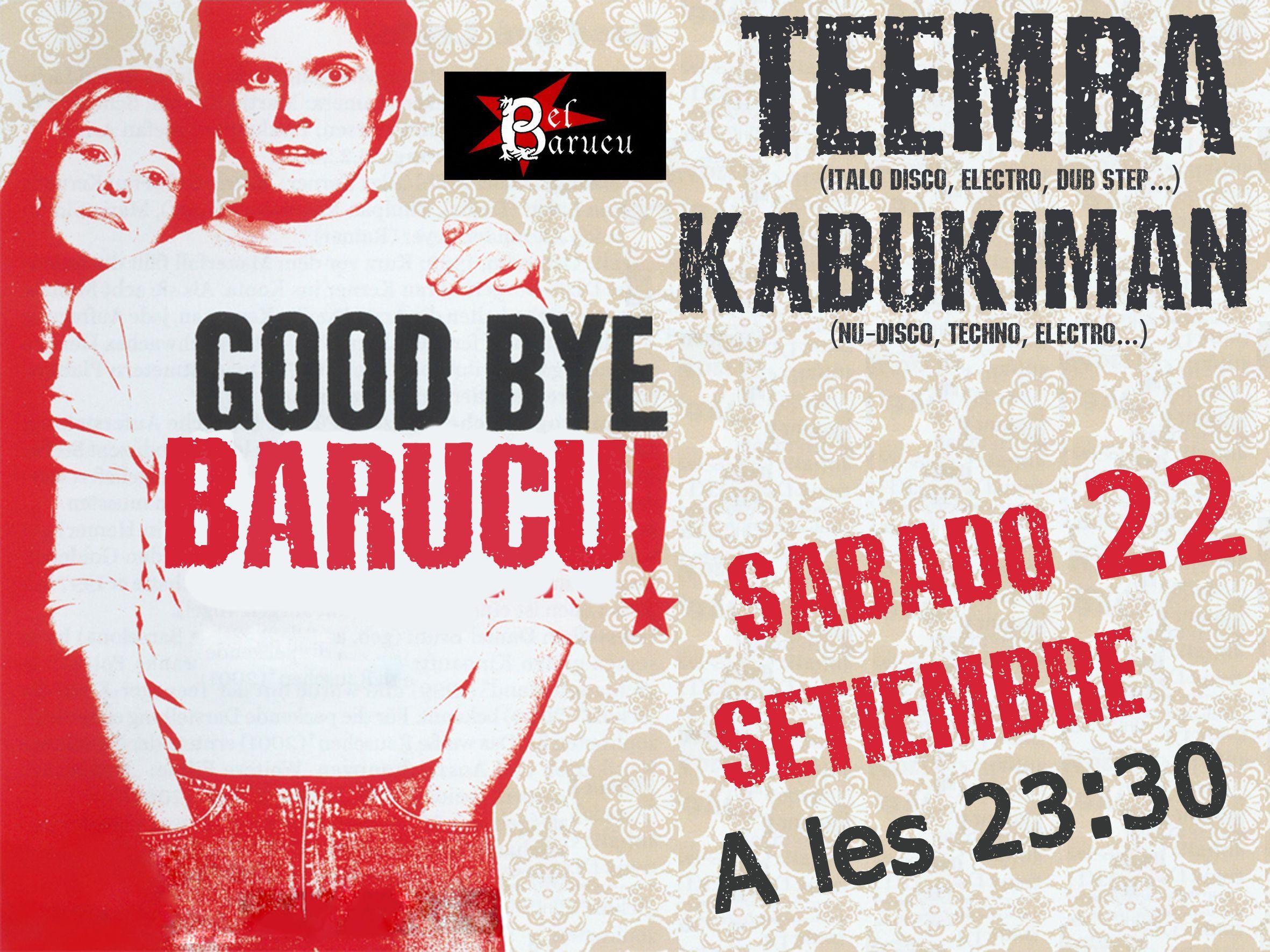 GOOD BYE BARUCU !!!