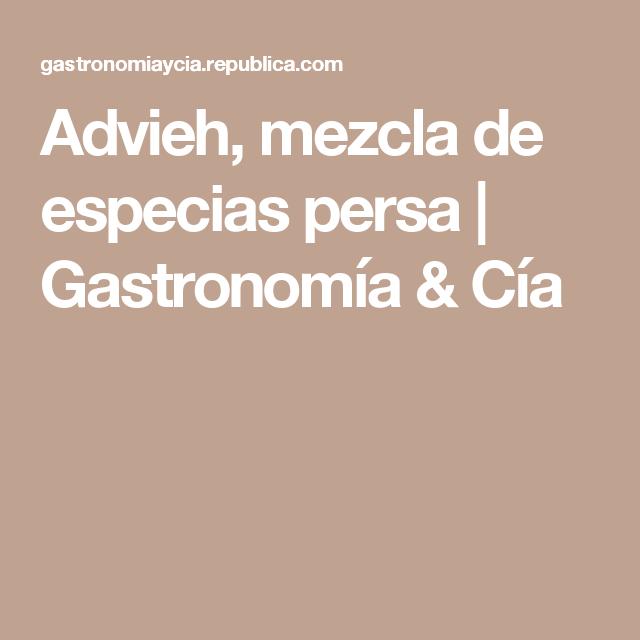 Advieh, mezcla de especias persa | Gastronomía & Cía
