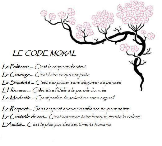 Le code moral : La politesse, c'est le respect d'autrui. Le courage, c'est faire ce qui est juste. La sincérité, c'est s'exprimer sans déguiser sa pensée. L'honneur, c'est être fidèle à la parole donnée. La modestie, c'est parler de soi-même sans orgueil. Le respect, sans respect aucune confiance ne peut naître. Le contrôle de soi, c'est savoir se taire lorsque monte la colère. L'amitié, c'est le plus pur des sentiments humains.