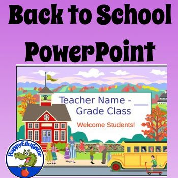 back to school welcome back to school powerpoint editable by happyedugator