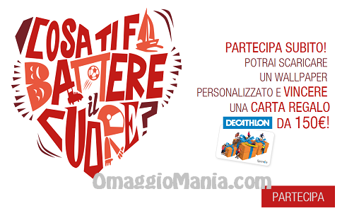 Cosa ti fa battere il cuore? Mostralo e vinci carte regalo Decathlon da 150 euro - http://www.omaggiomania.com/concorsi-a-premi/ti-fa-battere-cuore-mostralo-vinci-carte-regalo-decathlon-150-euro/