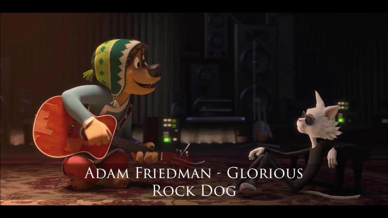 Adam Friedman - Glorious (Rock Dog Soundtrack OST)   Movies