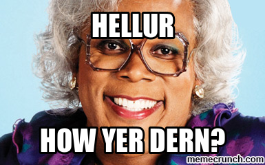 Hellur Lmboo Madea Hellur Laugh Out Loud Madea Meme Madea Funny Quotes