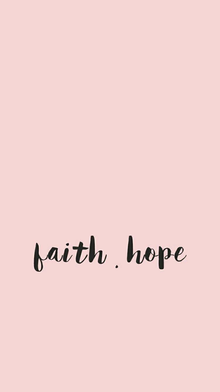 Faith Hope Wallpaper Iphone Quotes Wallpaper Quotes Girly Quotes