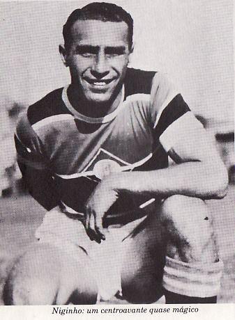 Leonídio Fantoni, conhecido como Niginho (1912-1975). Atacante do Cruzeiro, com 209 gols em 263 jogos.